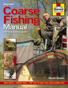 Coarse Fishing Manual : The step-by-step guide, Paperback / softback Book