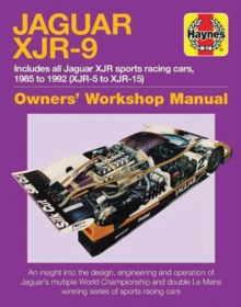 Jaguar XJr-9 Owners' Workshop Manual : 1985-1992 (XJR-5 to XJR-17), Hardback Book