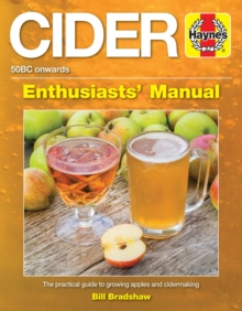 Cider Manual : The practical guide to growing apples and cidermak, Paperback Book