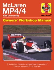 Mclaren Mp4/4 Owners' Workshop Manual : An insight into the design, engineering, maintenan, Hardback Book