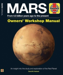 Mars Owners' Workshop Manual: From 4.5 Billion Years Ago to the Present, Hardback Book