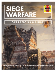 Siege Warfare Manual : Engines, equipment and techniques, Hardback Book