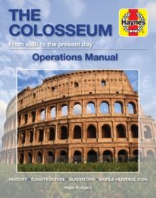 The Colosseum : History* Construction * Gladiators * World Heritage Icon, Paperback / softback Book