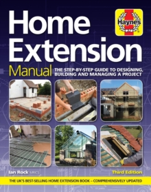 Home Extension Manual : The step-by-step guide to planning, building and managing a project, Hardback Book