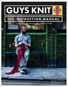 GUYS KNIT : The Instruction Manual, Hardback Book