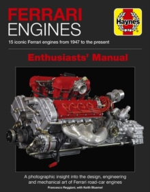 Ferrari Engines Enthusiasts' Manual : 15 Iconic Ferrari Engines from 1947 to the Present, Hardback Book