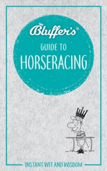Bluffer's Guide To Horse Racing, Paperback Book