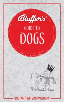 Bluffer's Guide To Dogs, Paperback Book