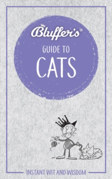 Bluffer's Guide To Cats : Instant Wit & Wisdom, Paperback / softback Book