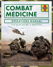 Combat Medicine Operations Manual : From the Korean War to Afghanistan, Hardback Book