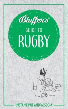 Bluffer's Guide To Rugby : Instant Wit & Wisdom, Paperback / softback Book