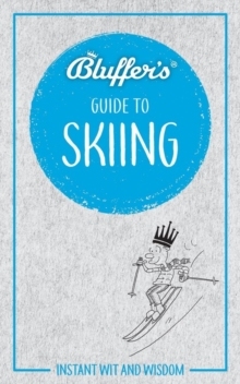 Bluffer's Guide To Skiing : Instant Wit & Wisdom, Paperback / softback Book