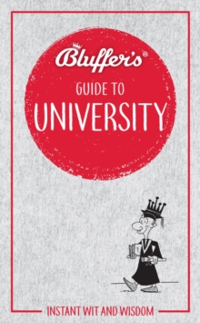 Bluffer's Guide to University : Instant Wit & Wisdom, Paperback / softback Book