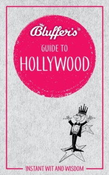 Bluffer's Guide to Hollywood : Instant Wit & Wisdom, Paperback / softback Book