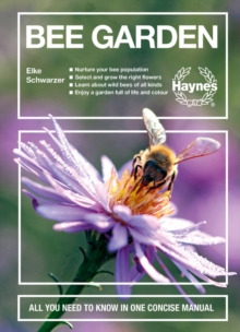 Bee Garden : All you need to know in one concise manual, Hardback Book