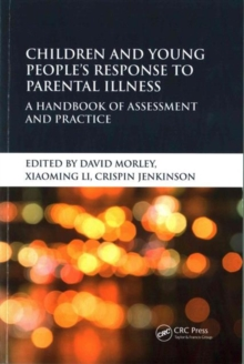Children and Young People's Response to Parental Illness : A Handbook of Assessment and Practice, Paperback Book