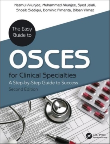The Easy Guide to OSCEs for Specialties : A Step-by-Step Guide to Success, Second Edition, Paperback Book