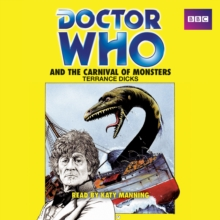Doctor Who and the Carnival of Monsters : A 3rd Doctor novelisation, eAudiobook MP3 eaudioBook