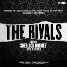 The Rivals: Tales of Sherlock Holmes' Rival Detectives (Dramatisation) : 12 BBC radio dramas of mystery and suspense, CD-Audio Book