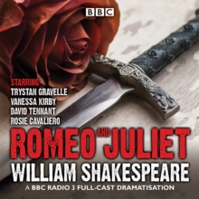 Romeo and Juliet : A BBC Radio 3 Full-Cast Dramatisation, CD-Audio Book