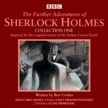 The Further Adventures of Sherlock Holmes: Collection One : Eight BBC Radio 4 full-cast dramas, CD-Audio Book