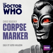 Doctor Who: Corpse Marker : A 4th Doctor Novel, CD-Audio Book
