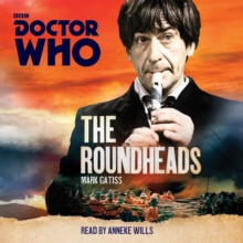 Doctor Who: The Roundheads : A 2nd Doctor novel, CD-Audio Book