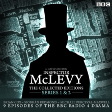 McLevy, the Collected Editions : Nine BBC Radio 4 Full-Cast Dramas Including the Pilot Episode Part One Pilot, S1-2, CD-Audio Book