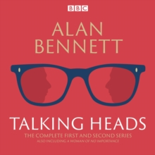 The Complete Talking Heads : The classic BBC Radio 4 monologues plus A Woman of No Importance, eAudiobook MP3 eaudioBook