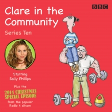 Clare in the Community: Series 10 : Series 10 & a Christmas special episode of the BBC Radio 4 sitcom, eAudiobook MP3 eaudioBook