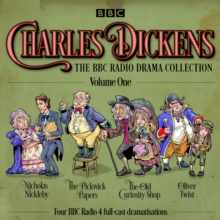 Charles Dickens: The BBC Radio Drama Collection: Volume One : Classic Drama from the BBC Radio Archive, eAudiobook MP3 eaudioBook