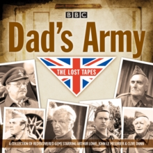 Dad's Army: The Lost Tapes : Classic Comedy from the BBC Archives, CD-Audio Book
