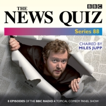 The News Quiz: Series 88 : Eight episodes of the topical BBC Radio 4 panel game, CD-Audio Book