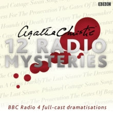 Agatha Christie: Twelve Radio Mysteries : Twelve BBC Radio 4 dramatisations, CD-Audio Book