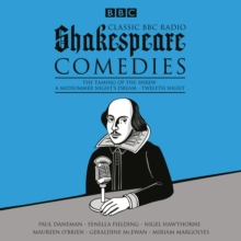 Classic BBC Radio Shakespeare: Comedies : The Taming of the Shrew; a Midsummer Night's Dream; Twelfth Night, CD-Audio Book
