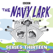 The Navy Lark: Collected Series 13 : 13 episodes of the classic BBC radio sitcom, CD-Audio Book