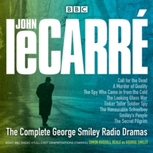 The Complete George Smiley Radio Dramas : BBC Radio 4 Full-Cast Dramatization, CD-Audio Book