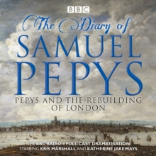 Samuel Pepys - After the Fire : BBC Radio 4 full-cast dramatisation, eAudiobook MP3 eaudioBook