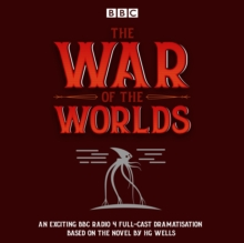 The War of the Worlds : BBC Radio 4 full-cast dramatisation, CD-Audio Book