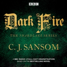Shardlake: Dark Fire : BBC Radio 4 full-cast dramatisation, eAudiobook MP3 eaudioBook