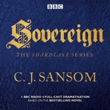 Shardlake: Sovereign : BBC Radio 4 Full-Cast Dramas, CD-Audio Book
