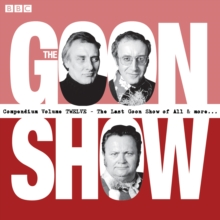The Goon Show Compendium Volume 12 : Ten episodes of the classic BBC radio comedy series plus bonus features, CD-Audio Book