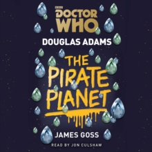 Doctor Who: The Pirate Planet : 4th Doctor Novelisation, eAudiobook MP3 eaudioBook