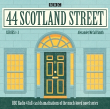 44 Scotland Street: Series 1-3 : Full-cast radio adaptations of the much-loved novels, CD-Audio Book