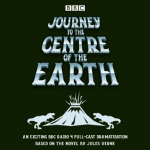 Journey to the Centre of the Earth : BBC Radio 4 full-cast dramatisation, CD-Audio Book