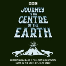 Journey to the Centre of the Earth : BBC Radio 4 full-cast dramatisation, eAudiobook MP3 eaudioBook