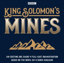 King Solomon's Mines : BBC Radio 4 Full-Cast Dramatisation, CD-Audio Book