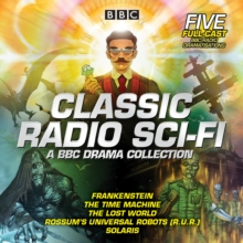 Classic Radio Sci-Fi: BBC Drama Collection : Five BBC radio full-cast dramatisations, eAudiobook MP3 eaudioBook