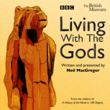 Living With The Gods : The BBC Radio 4 series, CD-Audio Book