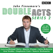 John Finnemore's Double Acts: Series 2 : 6 full-cast radio dramas, eAudiobook MP3 eaudioBook